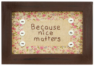 Because Nice Matters Stitchery - Country Cottage, Vintage, Shabby Chic