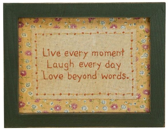 "Primitive Country ""Live Every Moment"" Stitchery"