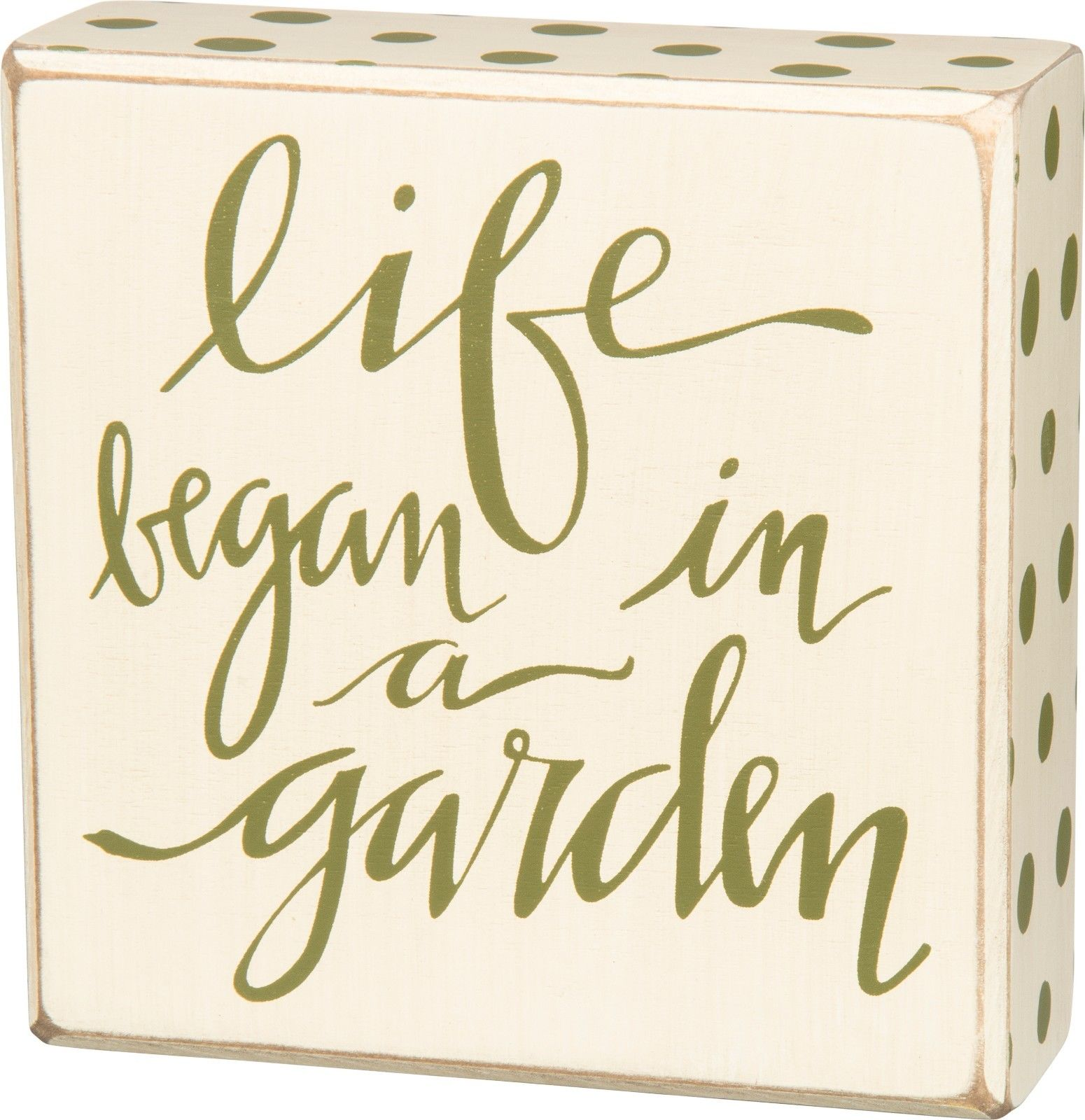 Live Began in Garden Distressed Wood Message Block